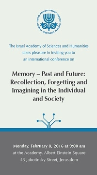 International Conference | Memory - Past and Future: Recollection, Forgetting and Imagining in the Individual and Society